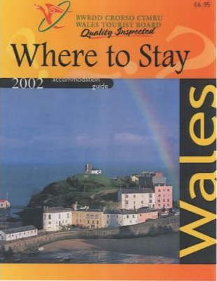 Where to Stay Wales: Wales Tourist Board Accommodation Guide