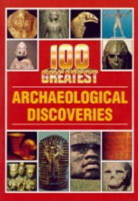 100 GREATEST ARCHAEOLOGICAL DISCOVE