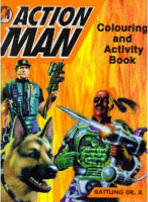 Action Man: Battling Dr.X: Colouring and Activity Book