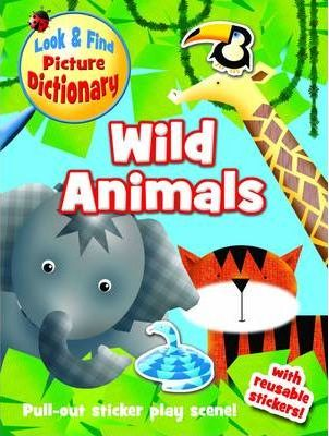 Look and Find Picture Dictionary - Wild Animals