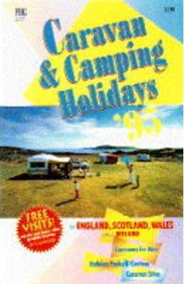 Caravan and Camping Holidays 1995: In England, Scotland, Wales and Ireland