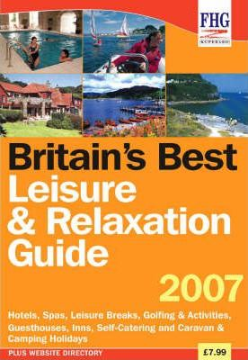 Britain's Best Leisure and Relaxation Guide 2007
