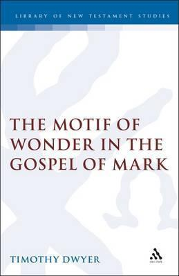 The Motif of Wonder in the Gospel of Mark