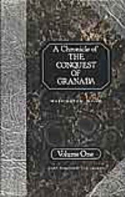 A Chronicle of the Conquest of Granada: v.1
