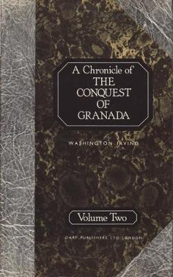 A Chronicle of the Conquest of Granada: v. 2
