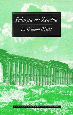 An Account of Palmyra and Zenobia with Travels and Adventures in Bashan and the Desert