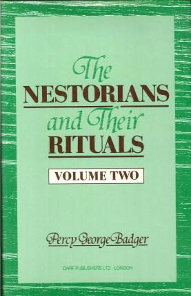 The Nestorians and Their Rituals: v. 2