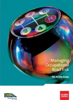 Managing Occupational Road Risk - The RoSPA Guide