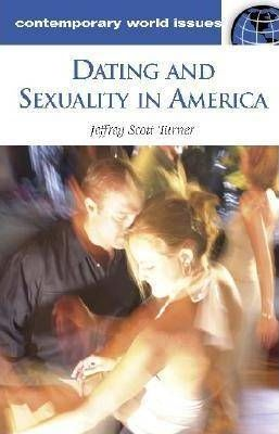Dating and sexuality in america