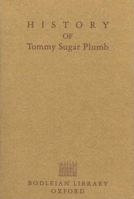 History of Tommy Sugar Plumb and His Golden Book, with Several Other Little Histories