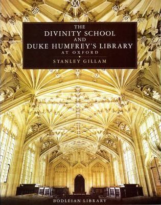 The Divinity School and Duke Humfrey's Library at Oxford