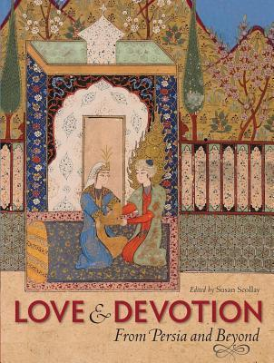 Love and Devotion  From Persia and Beyond