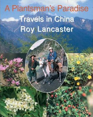 Plantsman's Paradise, A Roy Lancaster Travels in China