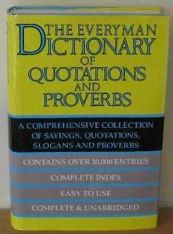 The Everyman Dictionary of Quotations and Proverbs