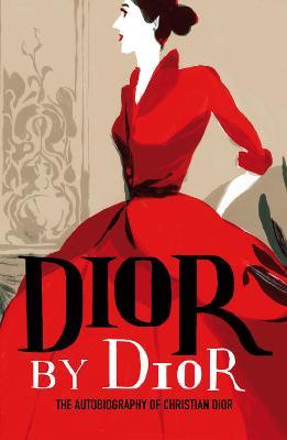 Dior by Dior : The autobiography of Christian Dior