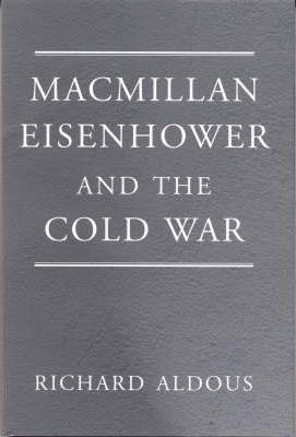 Macmillan, Eisenhower and the Cold War
