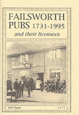 Failsworth Pubs and Their Licensees, 1731-1995