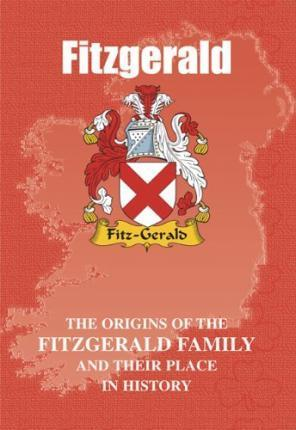 Fitzgerald: The Origins of the Fitzgerald Family and Their Place in History