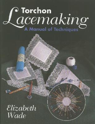 Torchon Lacemaking : A Manual of Techniques