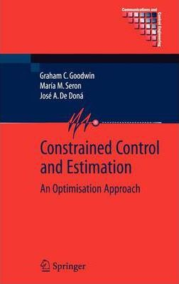 Constrained Control and Estimation  An Optimisation Approach