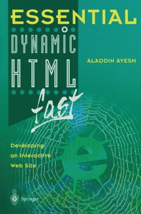Essential Dynamic HTML Fast: Developing an Interactive Web Site