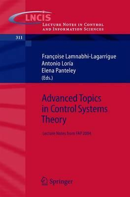 Advanced Topics in Control Systems Theory: Lecture Notes from FAP 2004