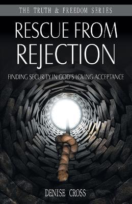 Rescue from Rejection: Finding Security in God's Loving Acceptance
