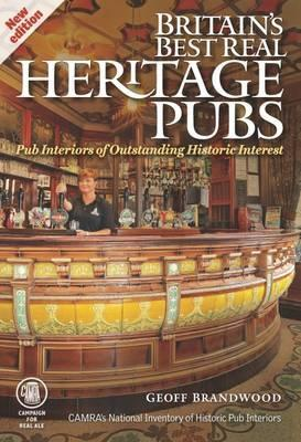 Britain's Best Real Heritage Pubs: Pub Interiors of Outstanding Historic Interest