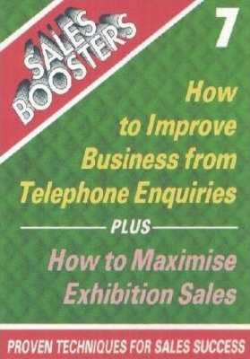 How to Improve Business from Telephone Enquiries AND How to Maximise Exhibition Sales