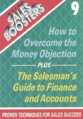 How to Overcome the Money Objection AND Salesman's Guide to Finance and Accounts