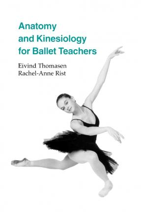 Anatomy and Kinesiology for Ballet Teachers Cover Image