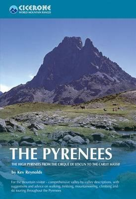 The Pyrenees : The High Pyrenees from the Cirque de Lescun to the Carlit Massif