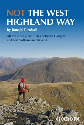 Not the West Highland Way : Diversions over mountains, smaller hills or high passes for 8 of the WH Way's 9 stages