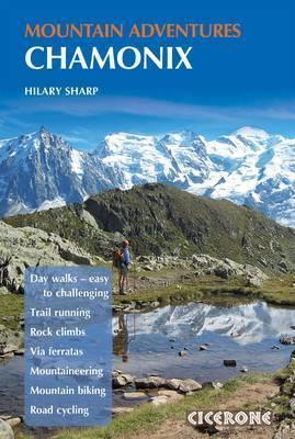 Chamonix Mountain Adventures : Summer routes for a multi-activity holiday in the shadow of Mont Blanc