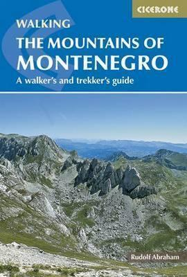 The Mountains of Montenegro : A Walker's and Trekker's Guide