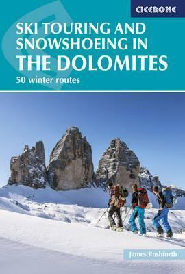 Ski Touring and Snowshoeing in the Dolomites : 50 winter routes