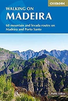 Walking on Madeira : 60 mountain and levada routes on Madeira and Porto Santo