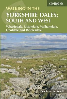 Walking in the Yorkshire Dales South and West  Wharfedale, Littondale, Malhamdale, Dentdale and Ribblesdale