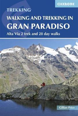 Walking and Trekking in the Gran Paradiso : Alta Via 2 trek and 28 day walks