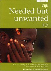 Needed But Unwanted  Haitian Immigrants and Their Descendants in the Dominican Republic