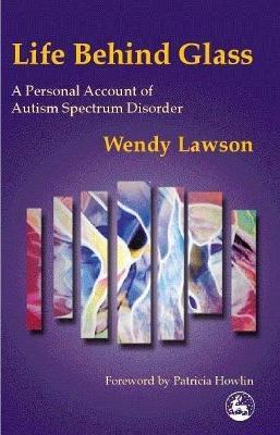 Life Behind Glass - Wendy Lawson