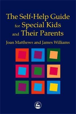 The Self-Help Guide for Special Kids and their Parents