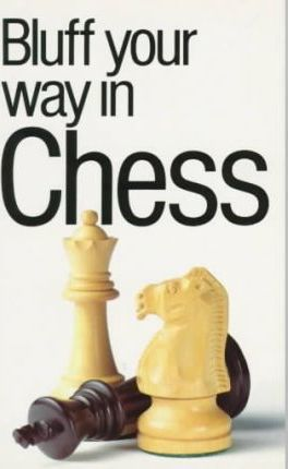 Bluff Your Way in Chess