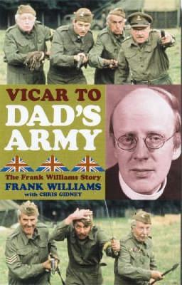 Vicar to Dad's Army  The Frank Williams Story