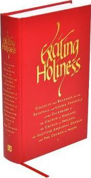 Exciting Holiness : Collects and Readings for the Festivals and Lesser Festivals of the Calendars of the Church of England, the Church of Ireland, the Scottish Episcopal Church and the Church in Wales