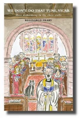 We Don't Do That Tune, Vicar  More Disharmony in the Choir Stalls