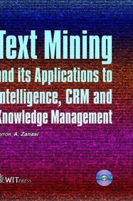 Text Mining and Its Applications to Intelligence, CRM and Knowledge Management