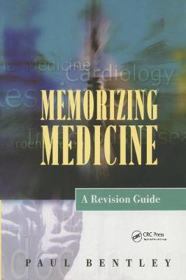 Memorizing Medicine: A Revision Guide - Paul Bentley