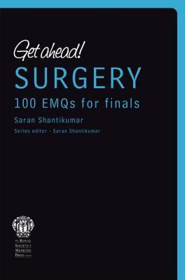 Get ahead! SURGERY100 EMQs for Finals : 100 EMQs for Finals