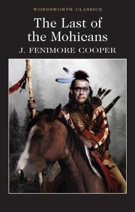 The Last of the Mohicans : James Fenimore Cooper : 9781853260490